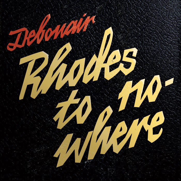 Debonair — Rhodes To Nowhere EP
