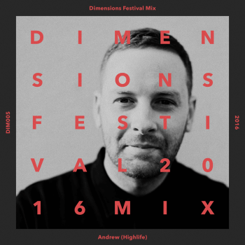 Andrew (Highlife) — Dimensions 2016 Mix